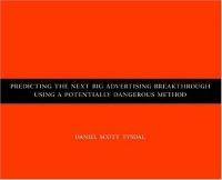 Predicting the Next Big Advertising Breakthrough Using a Potentially Dangerous Method