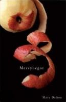 Merrybegot by Mary Dalton