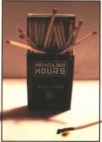 Miraculous Hours by Matt Rader