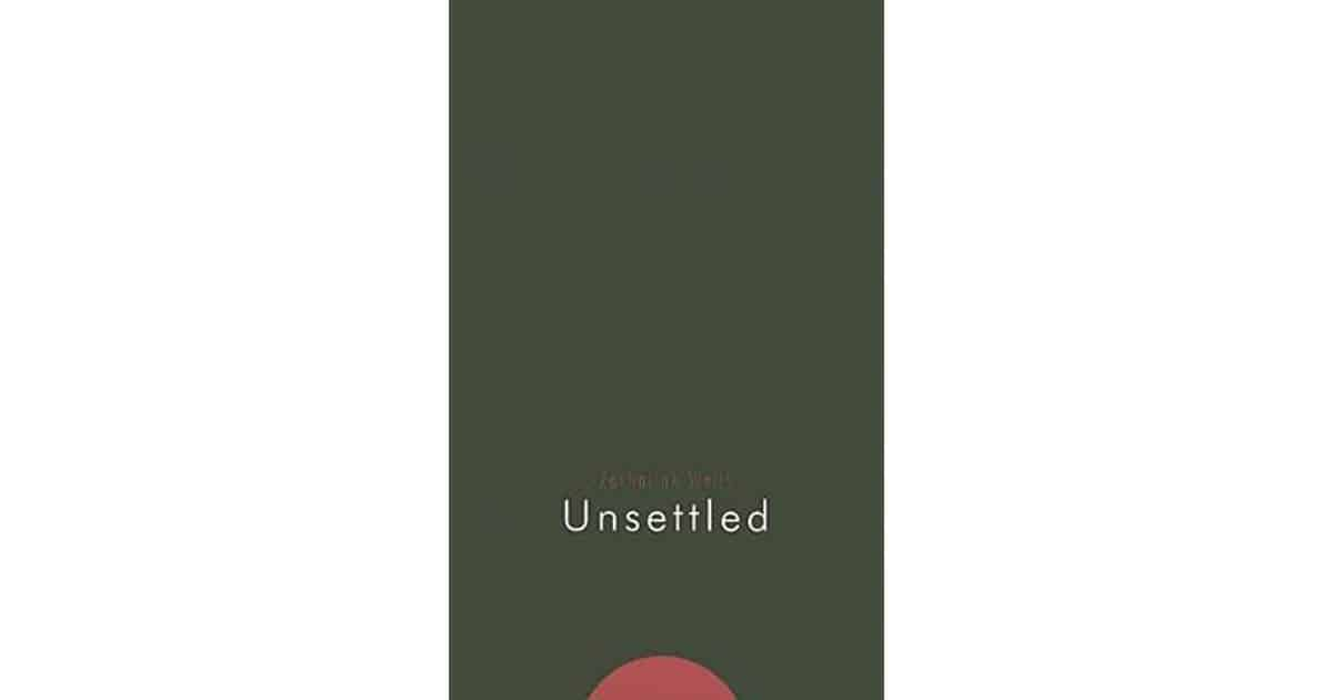 Unsettled by Zachariah Wells